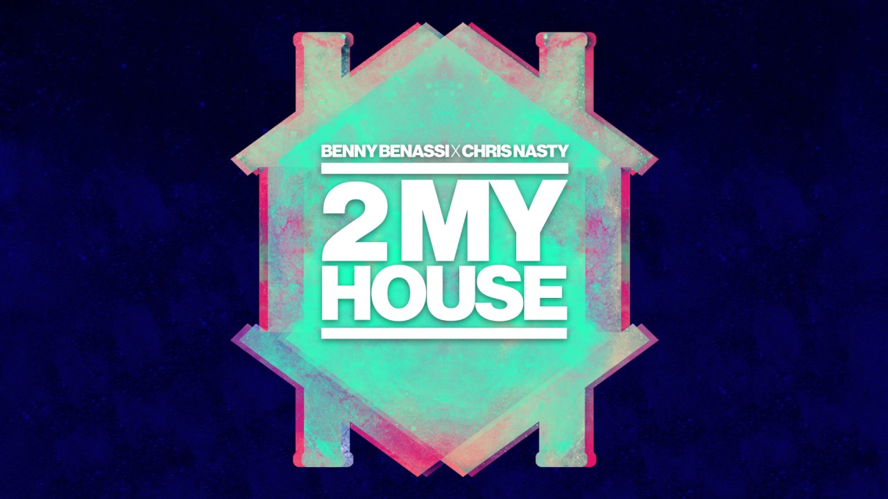 Benny Benassi x Chris Nasty - 2 My House (Cover Art) [Ultra Music]