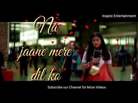 Na Jaane Mere DIL KO KYA HOGAYA SONG WITH lyrics,  Love song WhatsApp status video