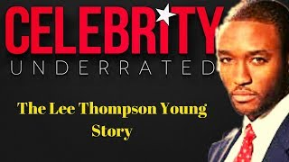 Celebrity Underrated - The Lee Thompson Young Story