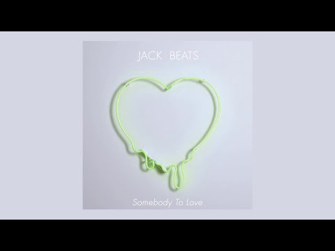 Jack Beats - Somebody To Love feat. Jess Mills [Audio]