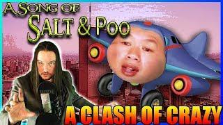 A Song of Salt & Poo 6 - A Clash of Crazy