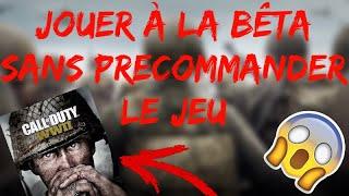 JOUER A LA BETA DE COD World War 2 SANS PRECOMMANDER LE JEU ET GRATUITEMENT !!