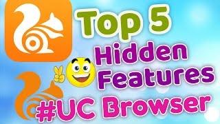 Top 5 Hidden Freatures of UC Browser