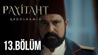 Payitaht Abdülhamid - Payitaht Abdülhamid 13. Bölüm 26 Mayıs 2017 Tek Parça HD İzle