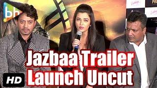 Jazbaa Official Trailer Launch UNCUT | Aishwarya Rai Bachchan | Irrfan Khan