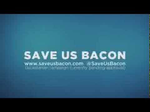 SAVE US BACON