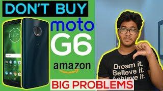 Motorola Moto G6 ₹13999,15999   DON'T Waste Your MONEY in MOTO G6   Reasons Not to BUY MOTO G6! Cons