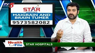 Treatment For Migraine And Brain Tumor | Star Hospitals | Health File