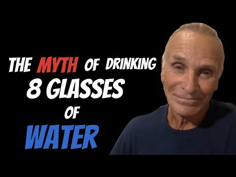 The Myth of 8 Glasses of Water a Day - Dr. Jonny Bowden