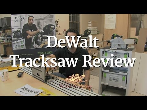 81 - DeWalt Tracksaw Review