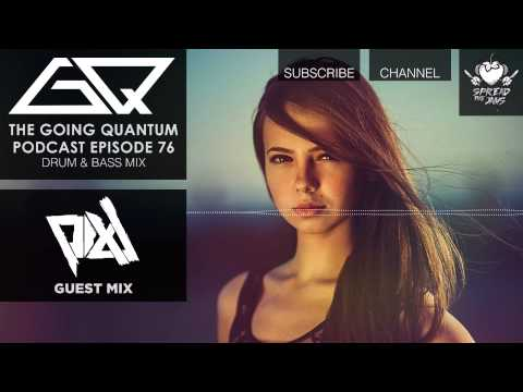 GQ Podcast - Drum & Bass Mix & PIXL Guest Mix [Ep.76]
