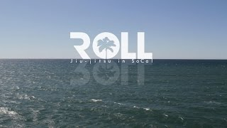 ROLL: Jiu Jitsu in SoCal