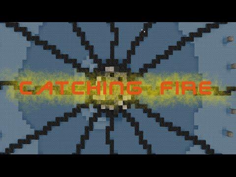 CATCHING FIRE (Minecraft Machinima)