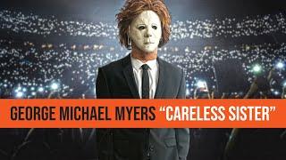 "GEORGE MICHAEL MYERS - ""CARELESS SISTER..."" (CARELESS WHISPER PARODY)"