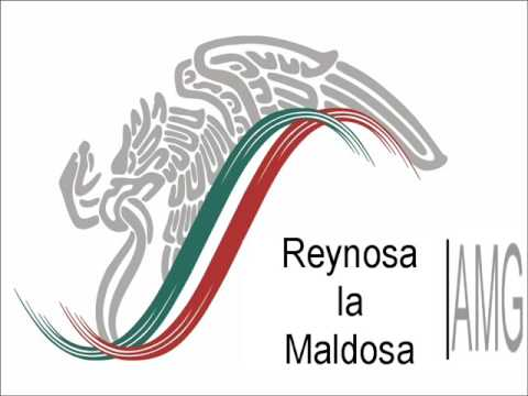 Reynosa La Maldosa - Cancion Original