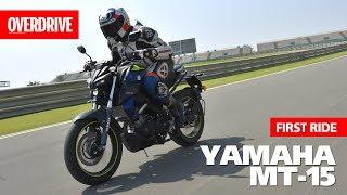 Yamaha MT-15 I First Ride I OVERDRIVE