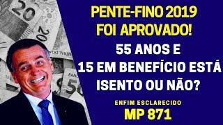 ☑️ESCLARECIDO: 55 ANOS DE IDADE E 15 EM BENEFÍCIO ESTÁ ISENTO DO PENTE FINO INSS 2019?