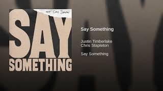 Download Lagu Justin Timberlake - Say Something ft. Chris Stapleton (audio) Gratis STAFABAND