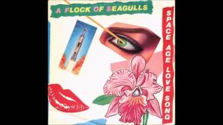 Watch A Flock Of Seagulls Space Age Love Song video
