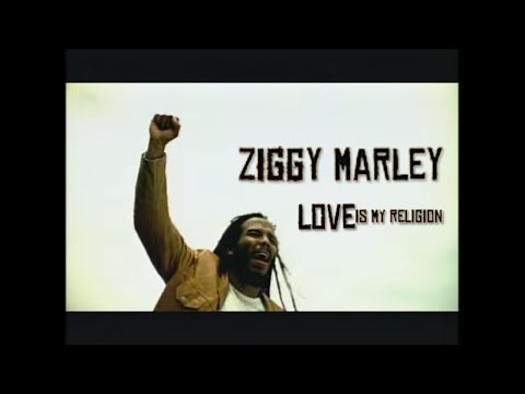 Ziggy Marley - Love Is My Religion Music Videos