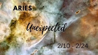 ARIES (uploaded again): The Unexpected . . . 2/10 - 2/24