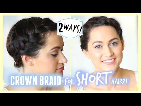 Crown Braid Tutorial For Short & Medium Length Hair   2 Ways