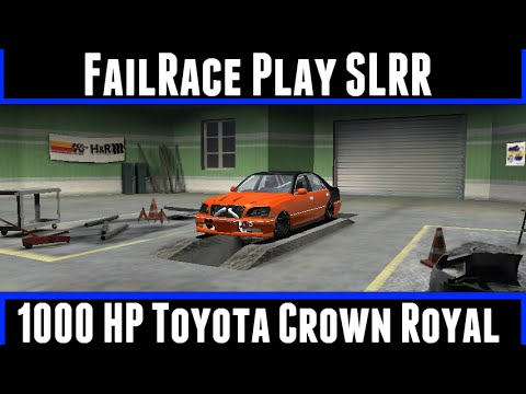 FailRace Play SLRR 1000HP Toyota Crown Royal