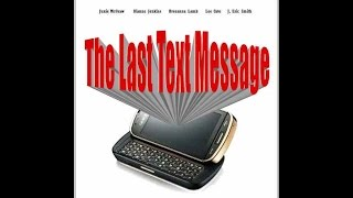 The Last Text Message - (Short Film)