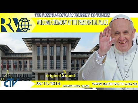 Welcome ceremony for Pope Francis in Turkey - 28.11.2014
