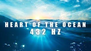 Heart of the Ocean 432Hz Relaxing Sleeping Music, Music for Relaxation, Soothing Music for Sleep