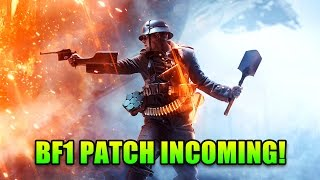Battlefield 1 Getting a Major Patch! - This Week in Gaming   FPS News