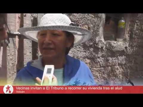 Vecinas de Volcán invitan a recorrer su vivienda tras el alud
