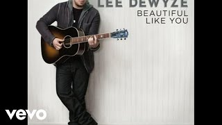 Watch Lee Dewyze Beautiful Like You video