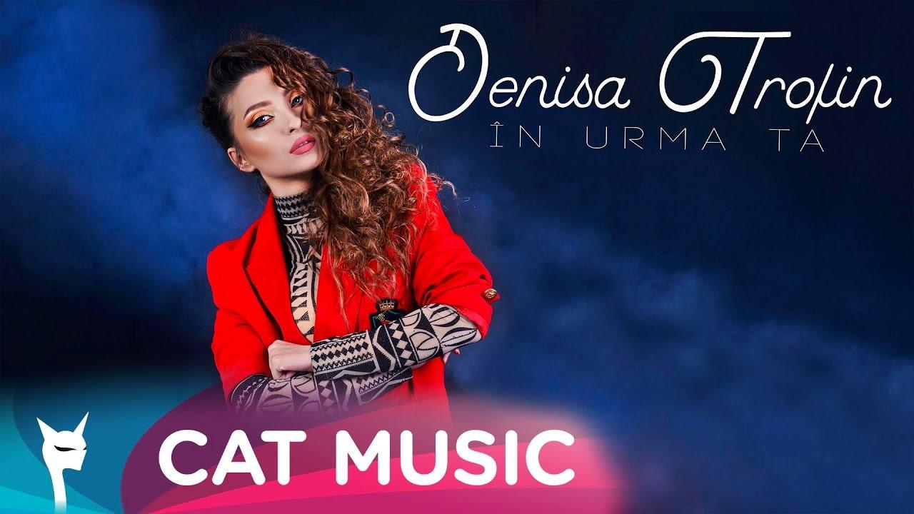 Denisa Trofin - In urma ta (Official Single)