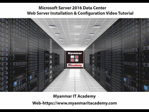Microsoft Server 2016 Web Server Installation & Configuration Video Tutorial