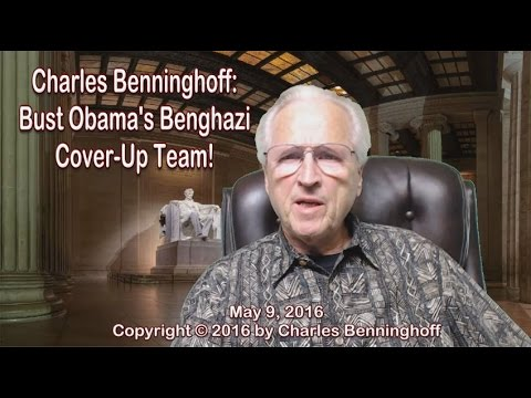 Charles Benninghoff: Bust Obama's Benghazi Cover-Up Team!