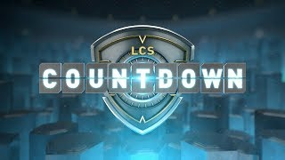 LCS Countdown - Week 4 Day 2 (Spring 2019)