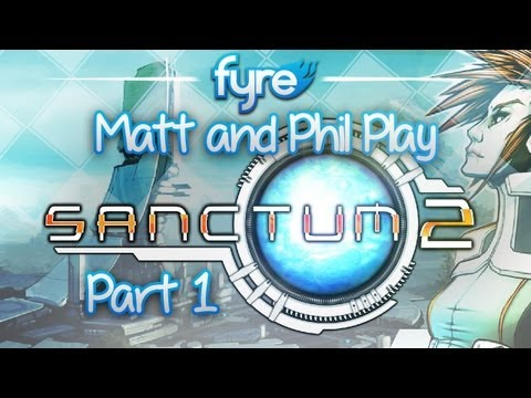 Matt and Phil Play - Sanctum 2 : Part 1