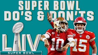 Super Bowl LIV Do's & Don'ts!