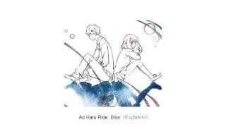 Ao Haru Ride - Blue  \\Fujifabric\\  [ ending ]