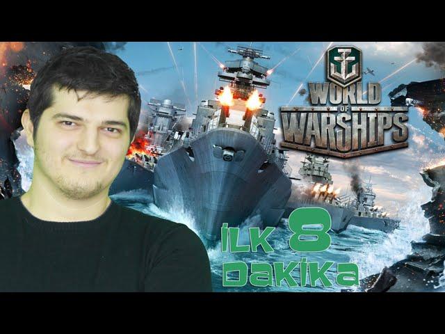 World of Warships - İlk 8 Dakika