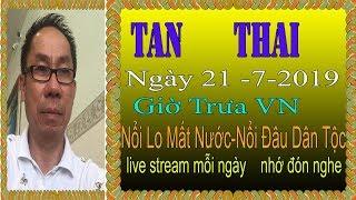 Tan Thai Truc Tiep   Ngày 21/7/2019 (Trưa  vn