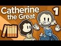 Catherine The Great   Not Quite Catherine Yet   Extra History   #1