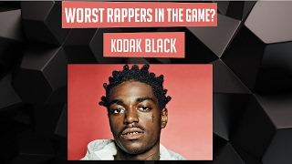 WORST Rappers in the Game? - Kodak Black (Episode 7)