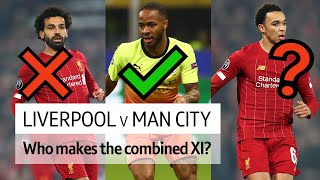 Salah, Sterling, Alexander-Arnold? Who's in your Liverpool & Man City combined XI?
