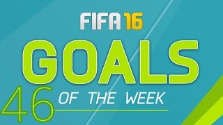 FIFA 16 GOALS OF THE WEEK 46