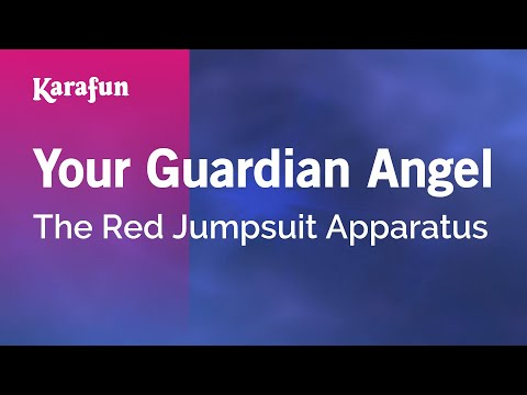 Karaoke Your Guardian Angel - The Red Jumpsuit Apparatus *