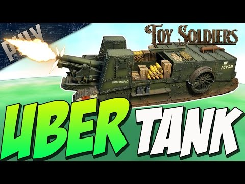 MASSIVE UBER TANK (Toy Soldiers Gameplay #4)