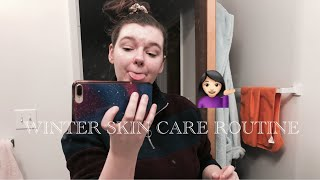 CURRENT WINTER SKIN CARE ROUTINE (QUICK VIDEO)