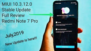 Miui 10.3.12.0 Global Stable Update Review || Redmi Note 7 Pro (New Security Patch and fixes!!)